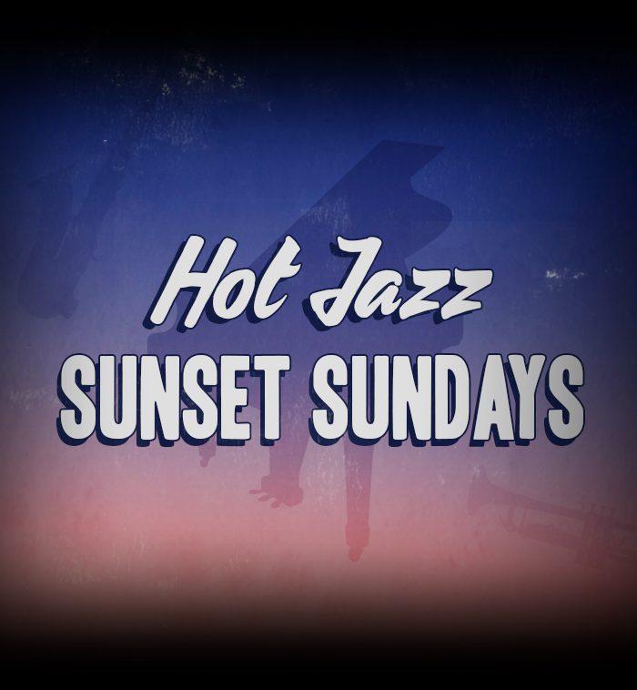Hot Jazz Sunset Sundays