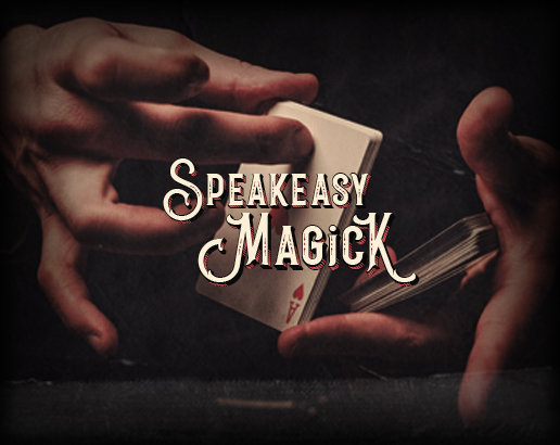 Speakeasy Magick
