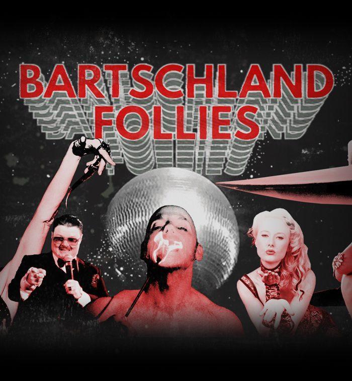 Bartschland Follies